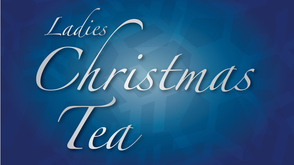 New Life Alliance Church Ladies Christmas Tea - New Life Alliance ...